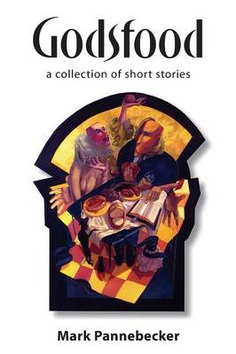 Godsfood: A Collection of Short Stories (Paperback)