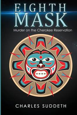 Eighth Mask: Murder on the Cherokee Reservation (Paperback)