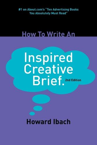 How to Write an Inspired Creative Brief (Paperback)