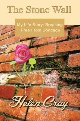 The Stone Wall: My Life Story: Breaking Free from Bondage (Paperback)