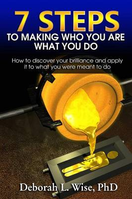 7 Steps to Making Who You Are What You Do (Paperback)