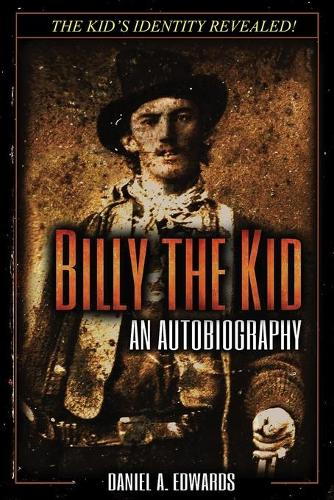 Billy the Kid: An Autobiography (Paperback)