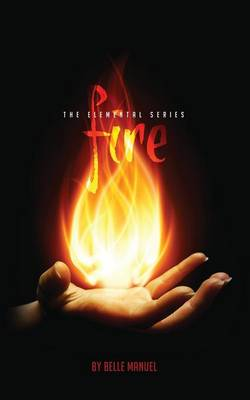 Fire: The Elemental Series (Paperback)