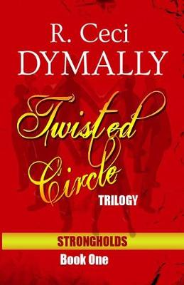 Twisted Circle: Trilogy: Strongholds: Book One (Paperback)