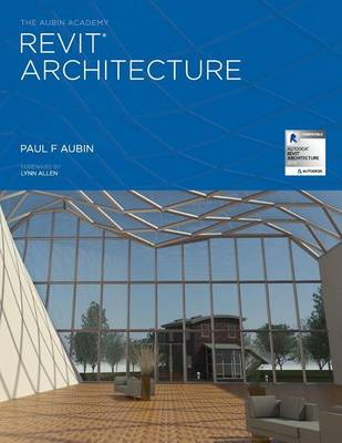 The Aubin Academy Revit Architecture: 2016 and beyond (Paperback)