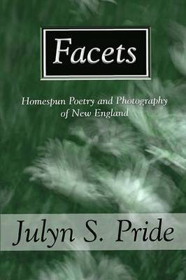 Facets: Homespun Poetry and Photography of New England (Paperback)