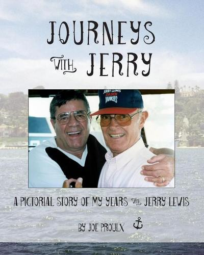 Journeys with Jerry: A Pictorial Story of My Years with Jerry Lewis (Paperback)