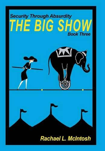 The Big Show - Security Through Absurdity 3 (Hardback)