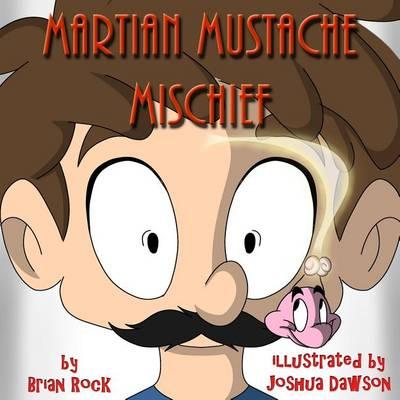 Martian Mustache Mischief (Paperback)