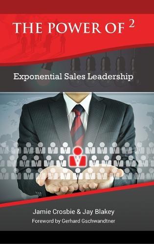 The Power of 2 - Exponential Sales Leadership (Hardback)