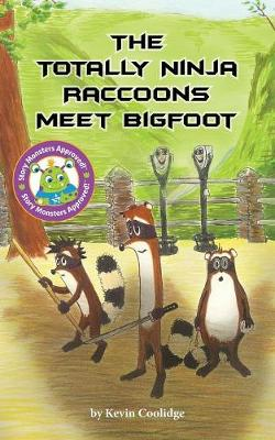 The Totally Ninja Raccoons Meet Bigfoot - Totally Ninja Raccoons 01 (Paperback)