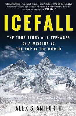 Icefall: The True Story of a Teenager on a Mission to the Top of the World (Paperback)