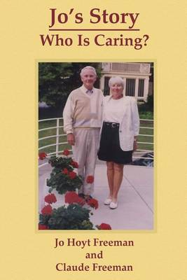 Jo's Story: Who Is Caring? (Paperback)
