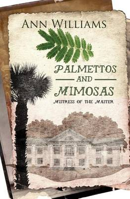 Palmettos & Mimosas: Mistress of the Master (Paperback)