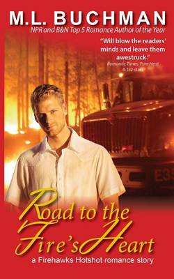 Road to the Fire's Heart - Firehawks Hotshots 4 (Paperback)