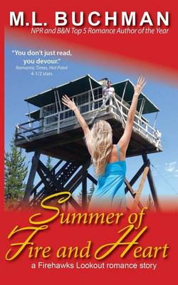 Summer of Fire and Heart - Firehawks Lookouts 4 (Paperback)