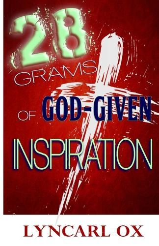 28 Grams of God-Given Inspiration (Paperback)