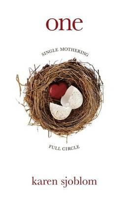 One: Single Mothering Full Circle (Paperback)