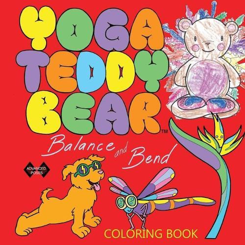 Yoga Teddy Bear Balance & Bend: Coloring Book - Yoga Teddy Bear Rainbow 6 (Paperback)