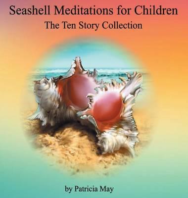 Seashell Meditations for Children: The Ten Book Collection (Hardback)