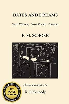 Dates and Dreams: Short Fictions, Prose Poems, Cartoons (Paperback)