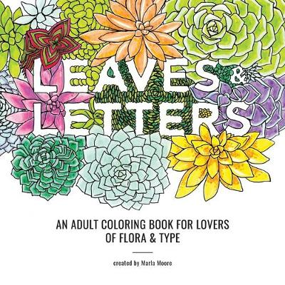 Leaves & Letters: An Adult Coloring Book for Lovers of Flora & Type (Paperback)