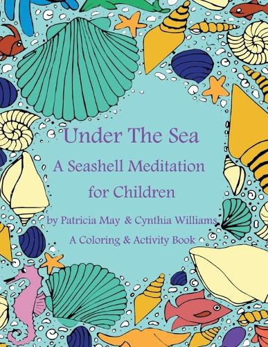 A Seashell Meditation for Children Coloring/Activity Book: Under the Sea (Paperback)