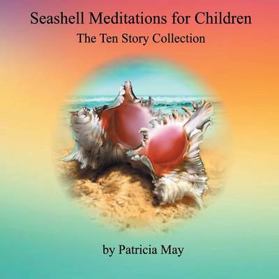 """Seashell Meditations for Children: """"the Ten Book Collection"""" (Paperback)"""