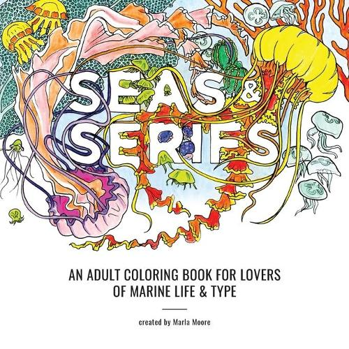 Seas & Serifs: An Adult Coloring Book for Lovers of Marine Life & Type (Paperback)