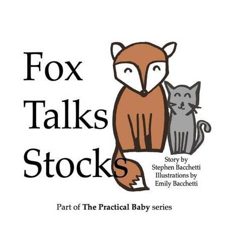 Fox Talks Stocks - Practical Baby 1 (Hardback)