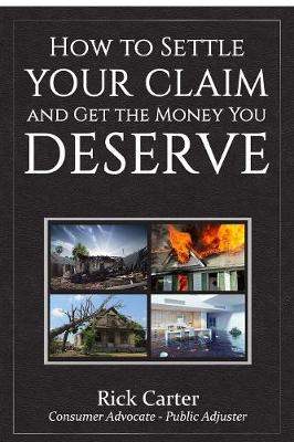 How to Settle Your Claim and Get the Money You Deserve (Paperback)