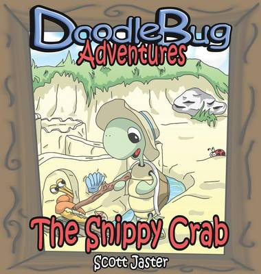 The Snippy Crab - Doodlebug Adventures 3 (Hardback)