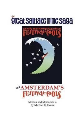 The Great Salt Lake Mime Saga and Amsterdam's Festival of Fools (Hardback)