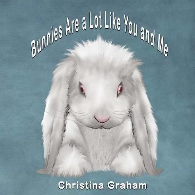 Bunnies Are a Lot Like You and Me (Paperback)