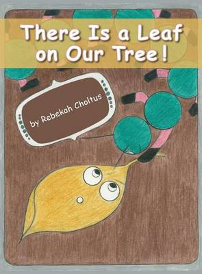 There Is a Leaf on Our Tree! (Hardback)