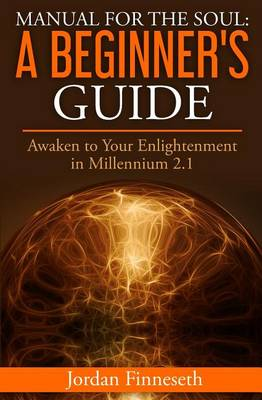 Manual for the Soul: A Beginner's Guide: Awaken to Your Enlightenment in Millennium 2.1 (Paperback)