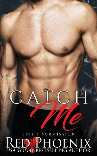 Catch Me: Brie's Submission - Brie's Submission 3 (Paperback)