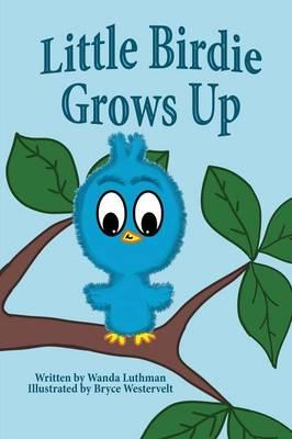 Little Birdie Grows Up (Paperback)