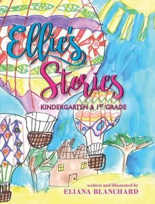 Ellie's Stories: Kindergarten & 1st Grade (Hardback)