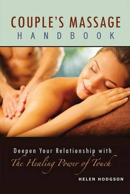 Couple's Massage Handbook: Deepen Your Relationship with the Healing Power of Touch (Paperback)