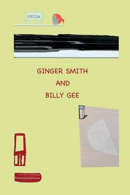 Ginger Smith and Billy Gee: An Optimistic and Utopian Tale (Paperback)