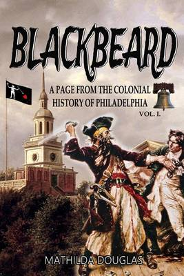 Blackbeard: A Page from the Colonial History of Philadelphia (Paperback)