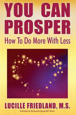 You Can Prosper: How to Do More with Less (Paperback)