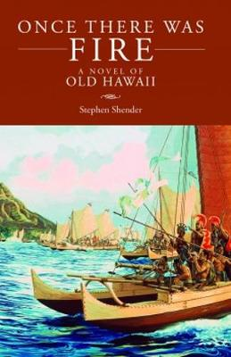 Once There Was Fire: A Novel of Old Hawaii (Paperback)