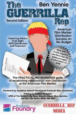 The Guerrilla Rep: American Film Market Distribution Success on No Budget (Paperback)