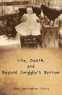 Life, Death, and Beyond Smiggle's Bottom (Paperback)