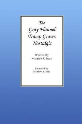 The Gray Flannel Tramp Grows Nostalgic (Paperback)