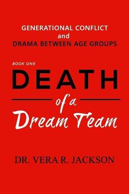 Death of a Dream Team: Generational Conflict and Drama Between Age Groups (Paperback)