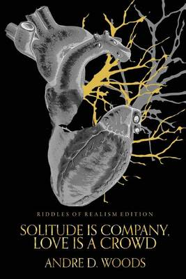 Solitude Is Company, Love Is a Crowd: Riddles of Realism Edition (Paperback)