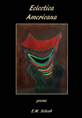 Eclectica Americana: Poems (Hardback)